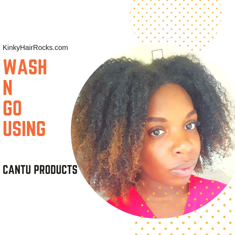 Wash N Go using Cantu Products