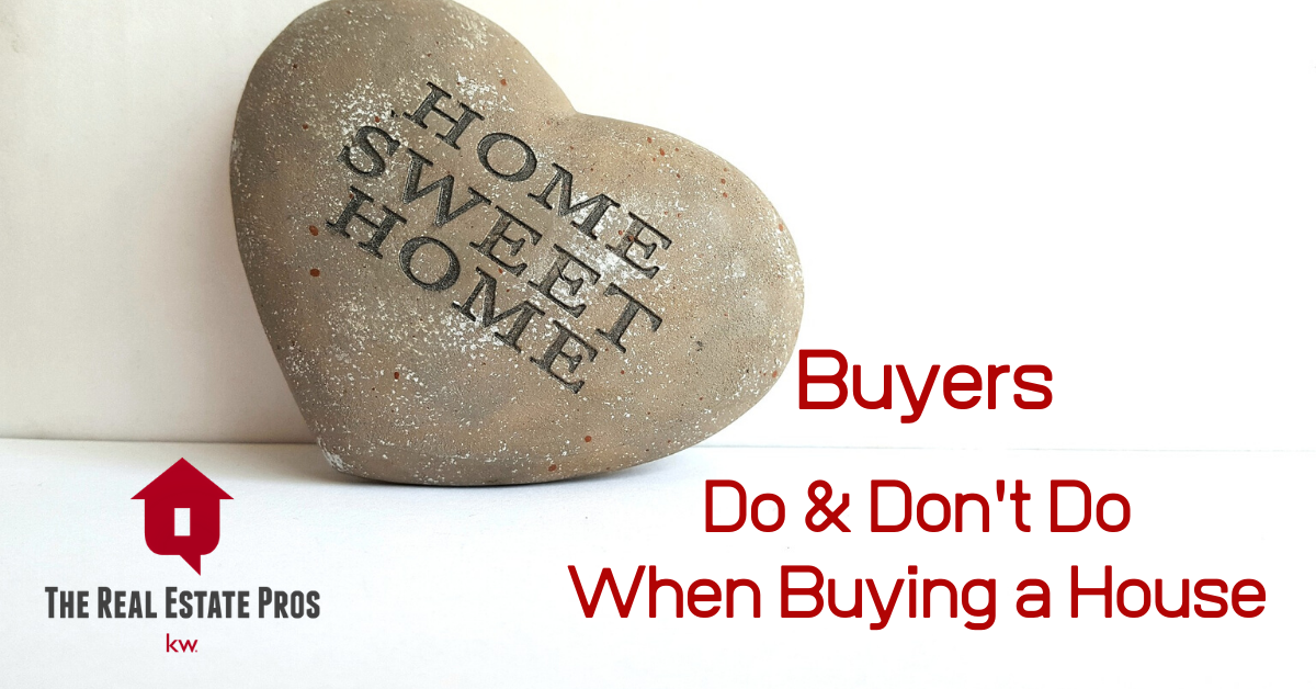 Buyers: Do & Don't Do When Buying a House