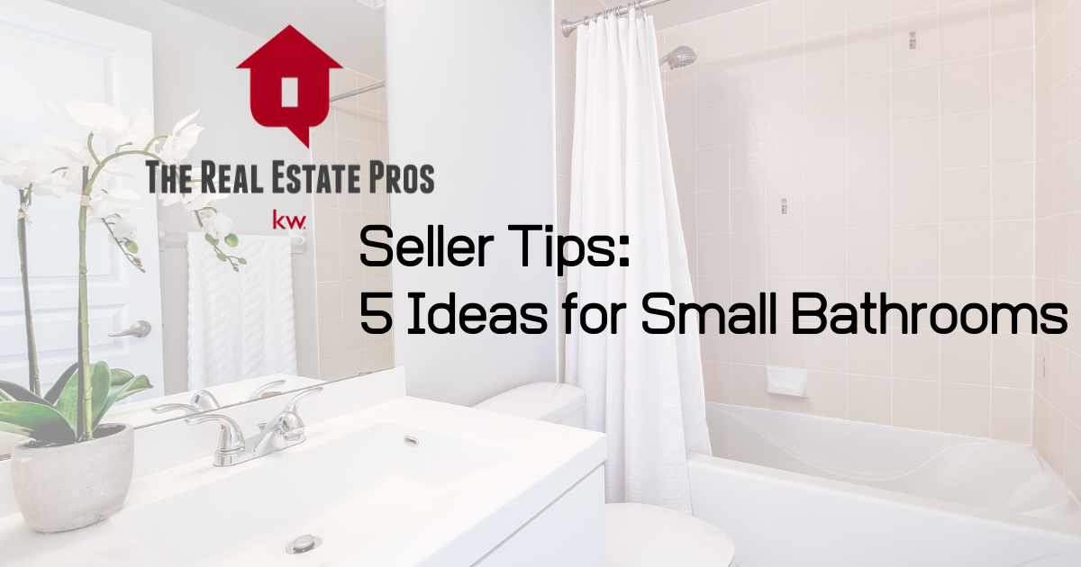 Seller Tips: 5 Ideas for Small Bathrooms