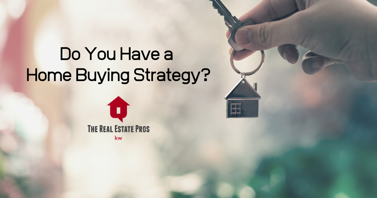 Do You Have a Home Buying Strategy?