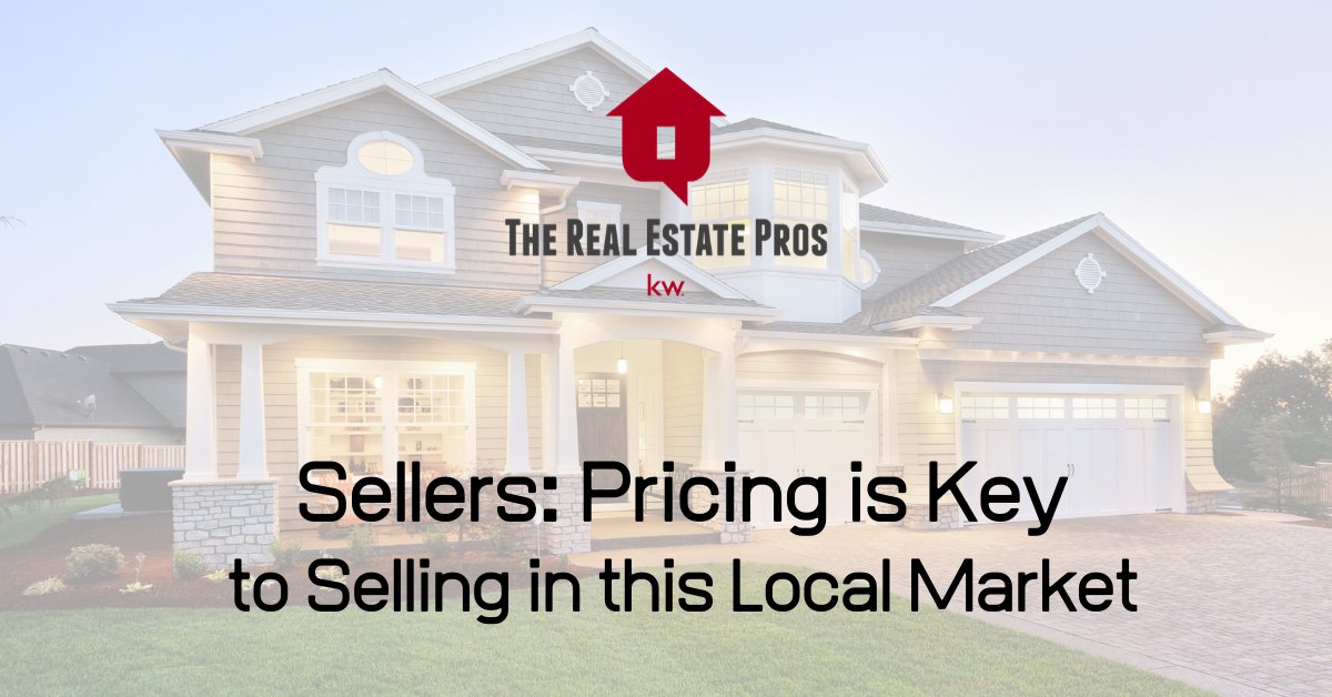 Sellers: Pricing is KEY to Selling in this Market