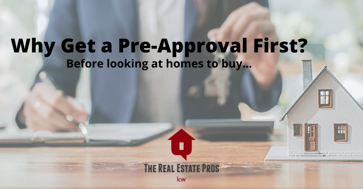 Why Get a Pre-Approval FIRST?