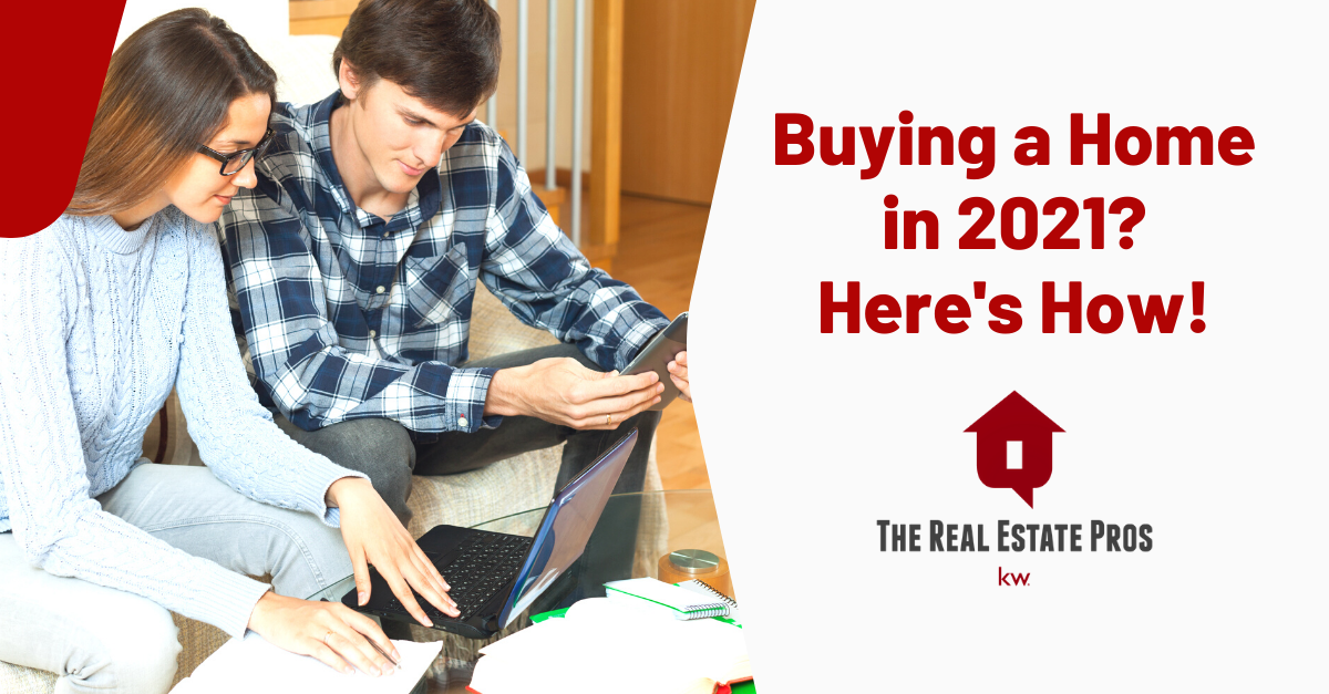 Buying a Home in 2021? Here's How!
