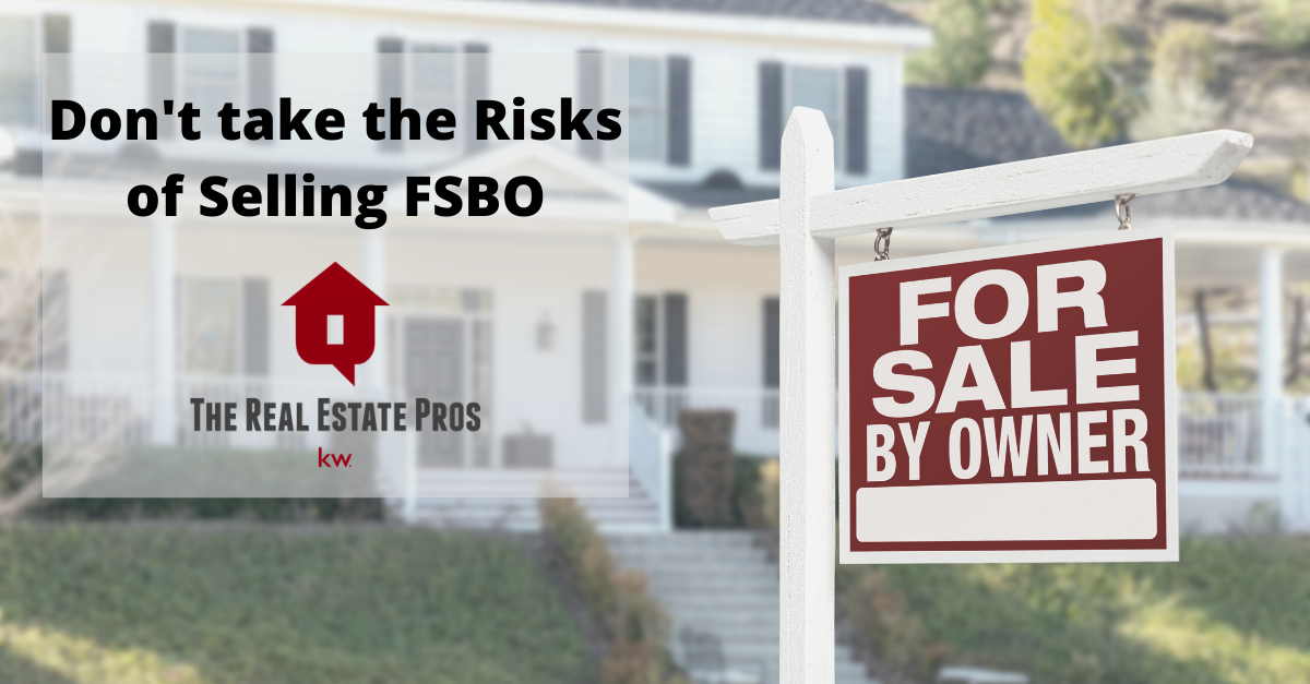 Don't Take the Risks of Selling FSBO
