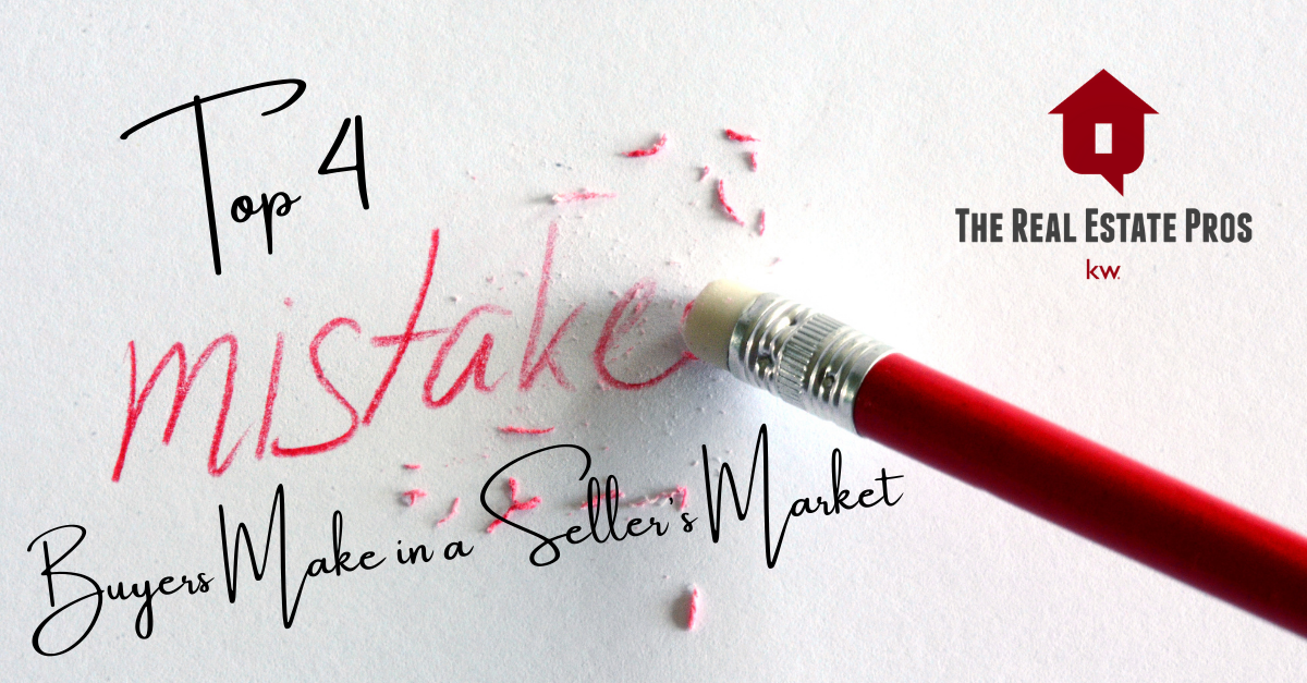 Top 4 Mistakes Buyers Make