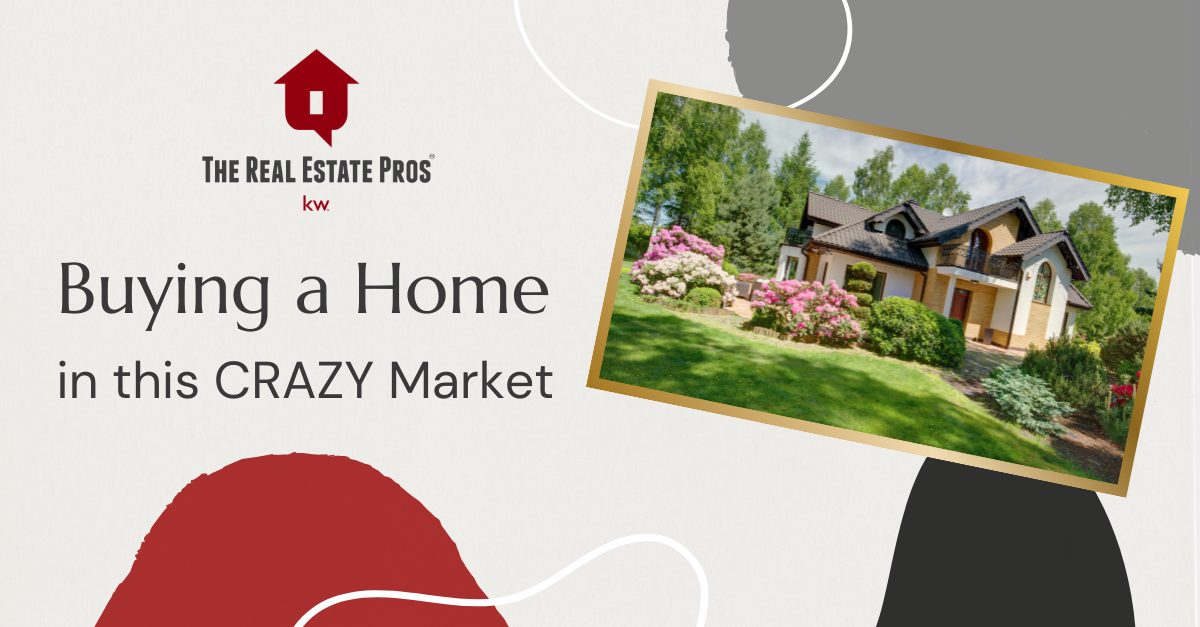 Buying a Home in this CRAZY Market