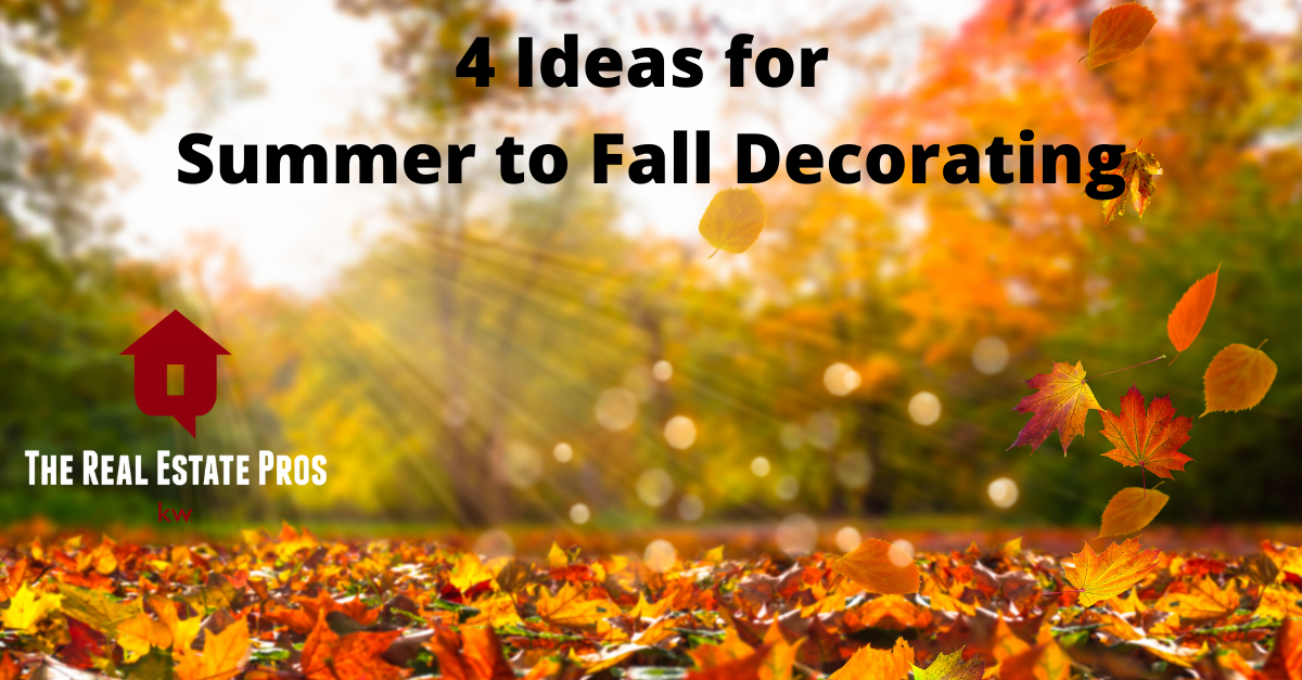 4 Ideas for Summer to Fall Decorating