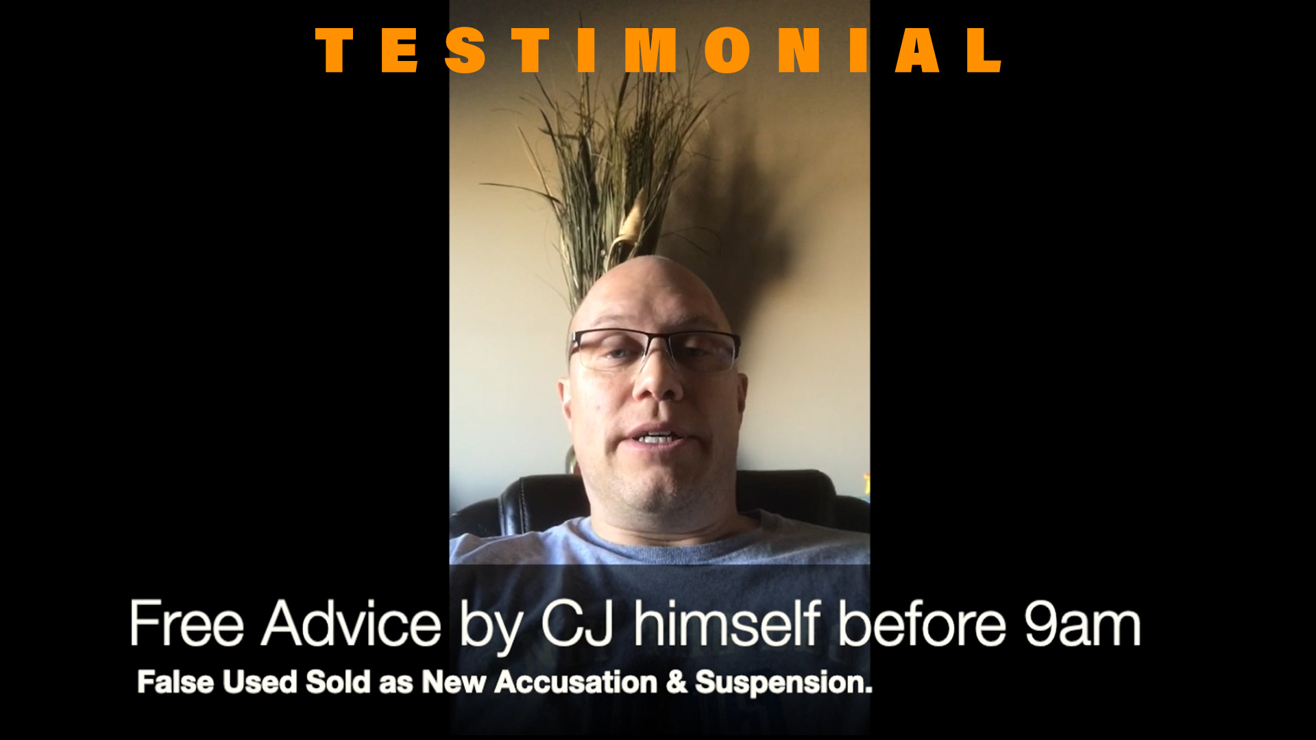 Testimonial - False Used Sold as New Accusation & No Charge