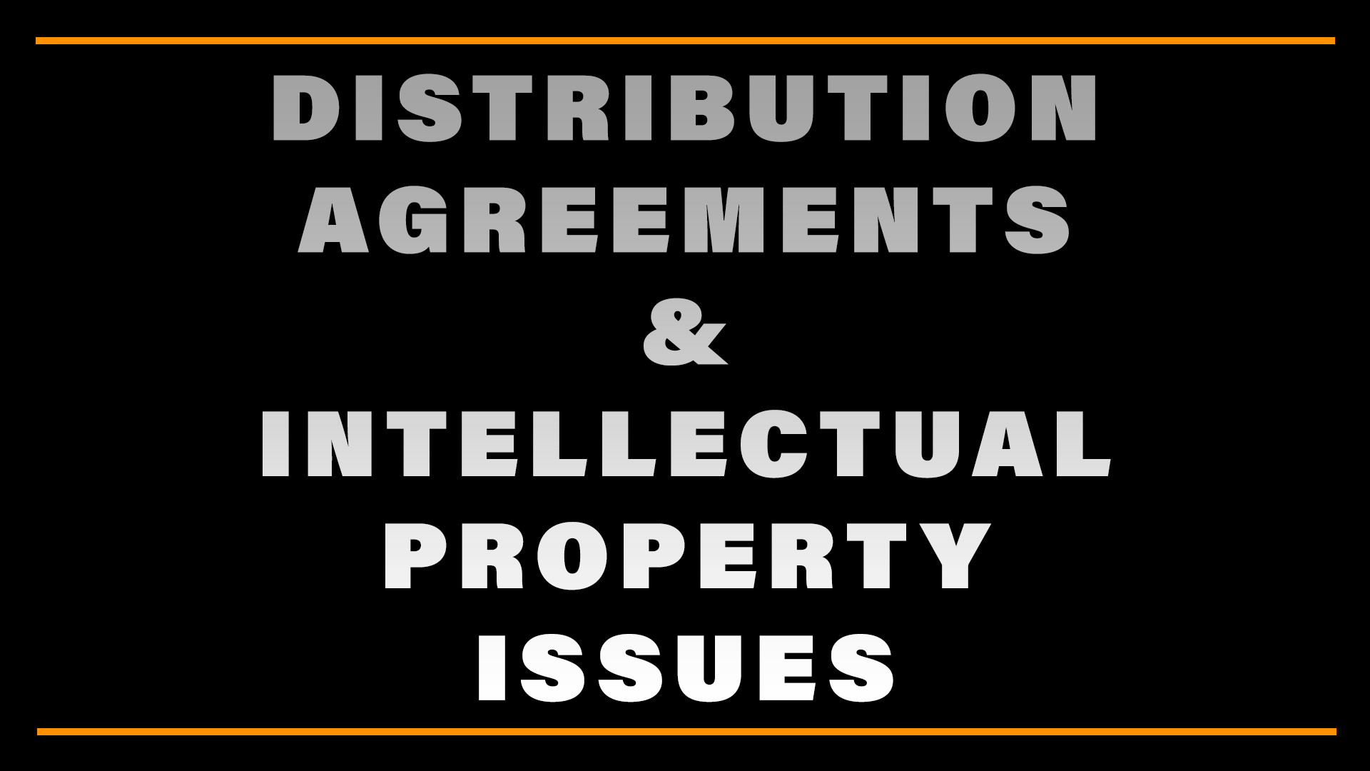 Distribution Agreements & Intellectual Property Issues