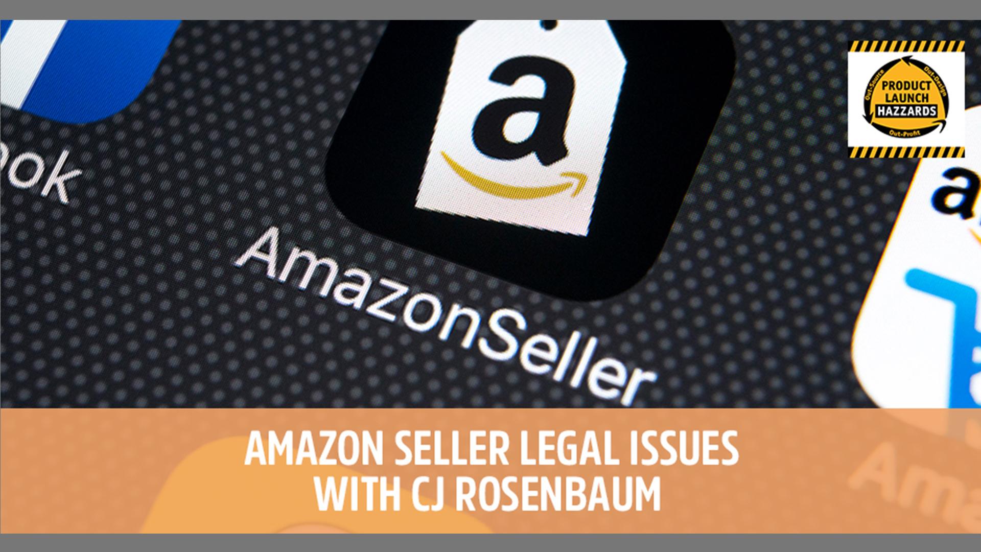 Amazon Seller Legal Issues with CJ Rosenbaum