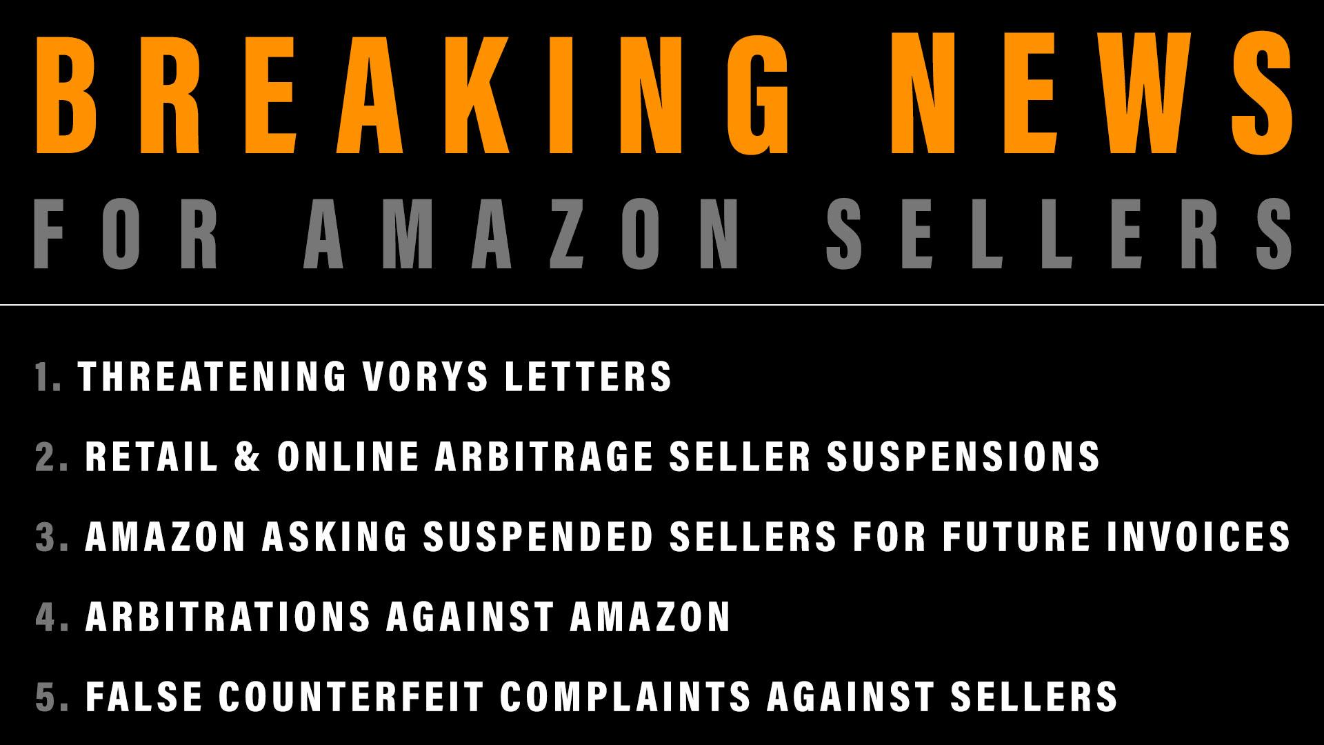 Amazon Seller News: VORYS LETTERS, RETAIL & ONLINE ARBITRAGE, AMAZON ASKING SUSPENDED SELLERS FOR FUTURE INVOICES, ARBITRATION AGAINST AMAZON, FALSE COUNTERFEIT COMPLAINTS