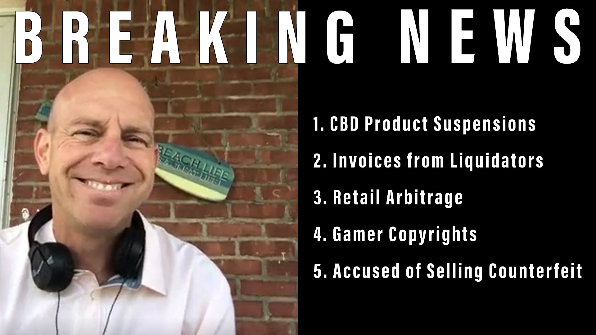 Amazon Sellers News - CBD Product Suspensions, Gamer Copyrights, Accused of Selling Counterfeit, Retail Arbitrage, Invoices from Liquidators