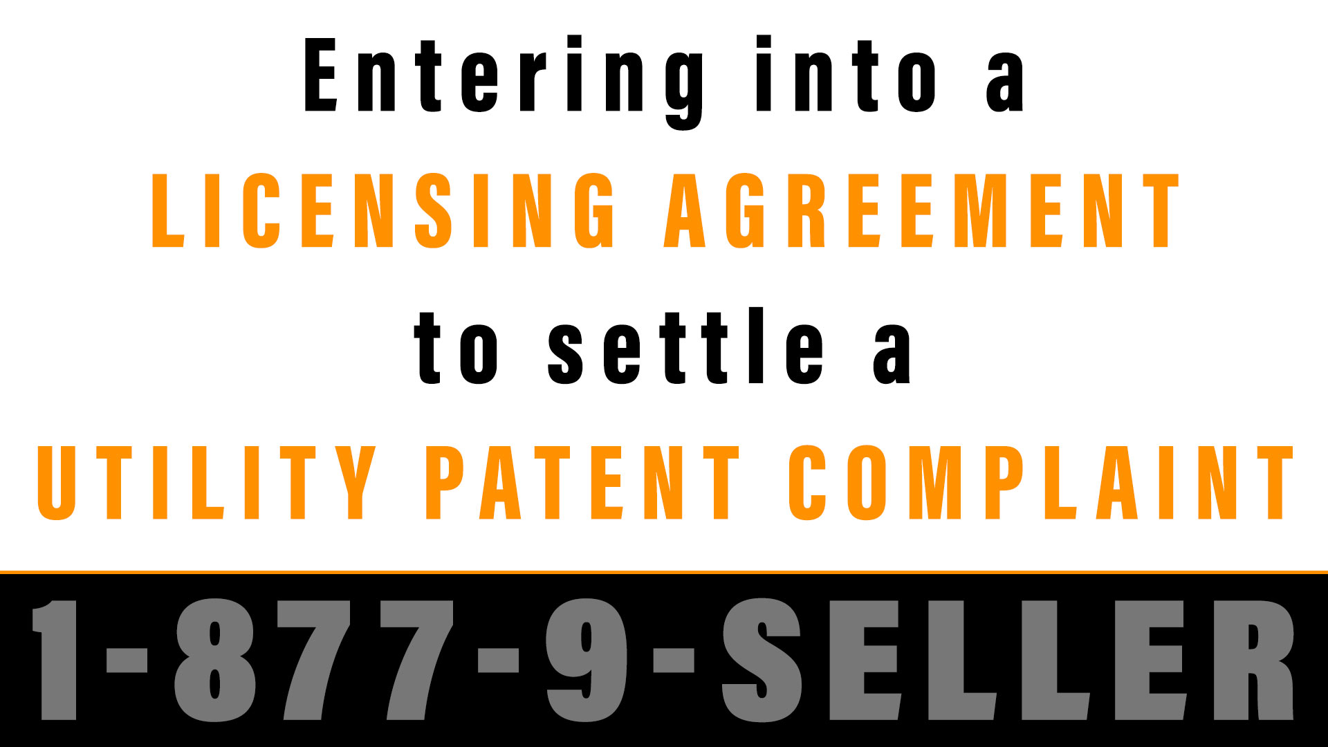 Entering into a Licensing Agreement to Settle a Utility Patent Complaint