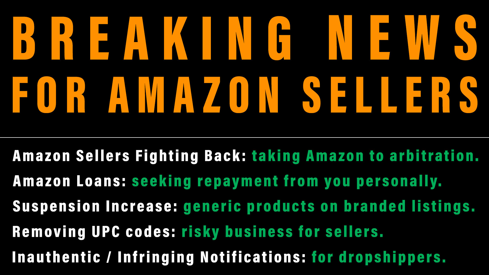 News for Amazon Sellers arbitration, loans, generic products, removing UPCs