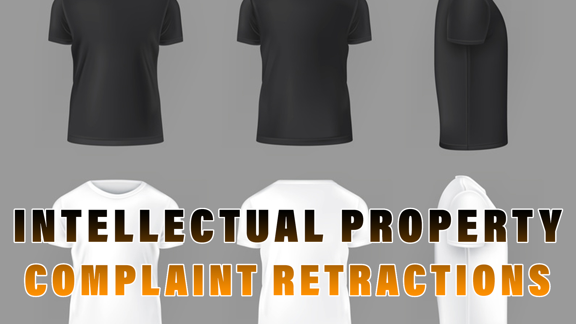 Intellectual Property Complaint Retractions