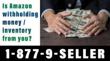 How to get your money / inventory back when Amazon is withholding it