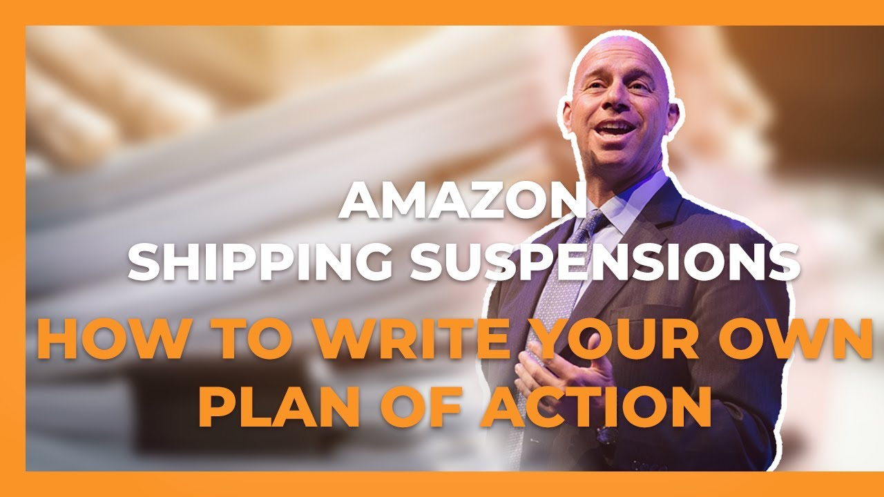 Amazon Shipping Suspensions How to Write a Plan of Action for Reinstatement