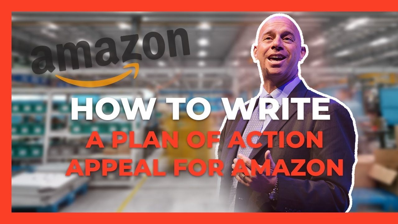 How to Write a Plan of Action Appeal for Amazon Listing & Account Suspensions 2020