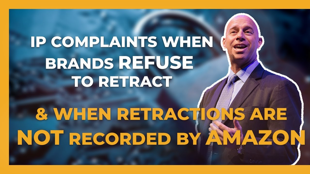 Receiving an Amazon IP Complaint When a Brand Refuses to Retract & When Retractions aren't Recorded by Amazon