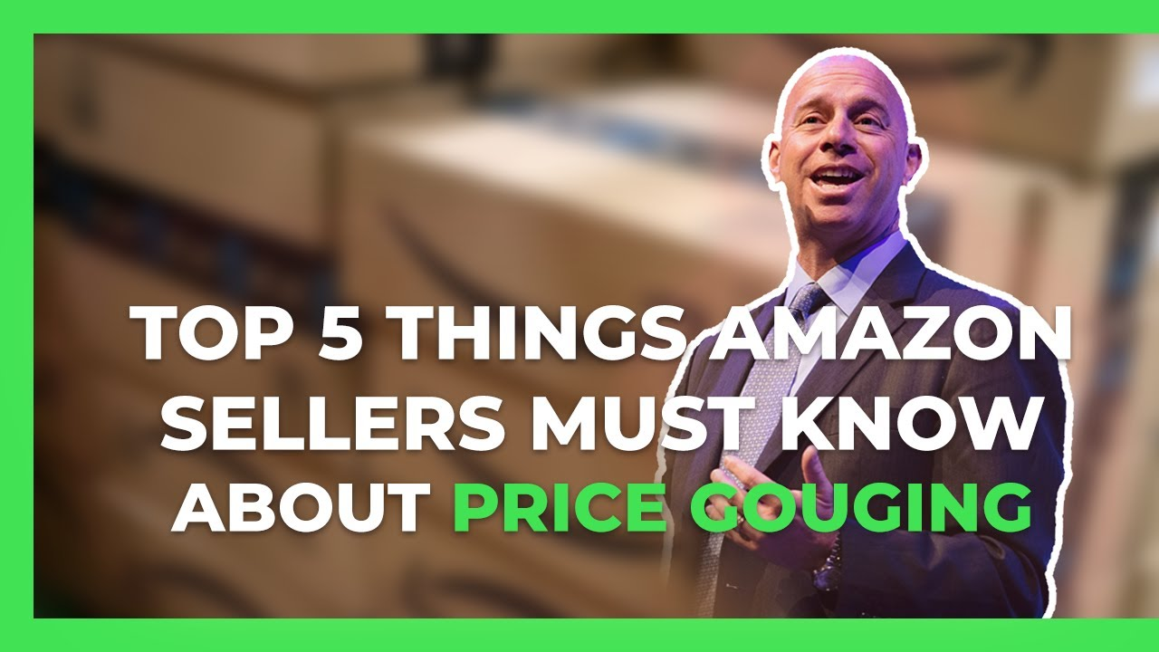 Price Gouging on Amazon Top 5 Things Amazon Sellers MUST KNOW Fair Market Pricing Policy