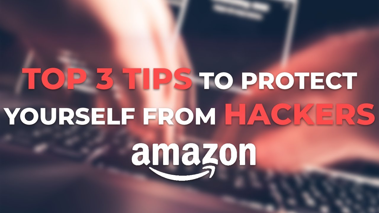 3 tips on how AMZ sellers can protect listings & accounts from hackers