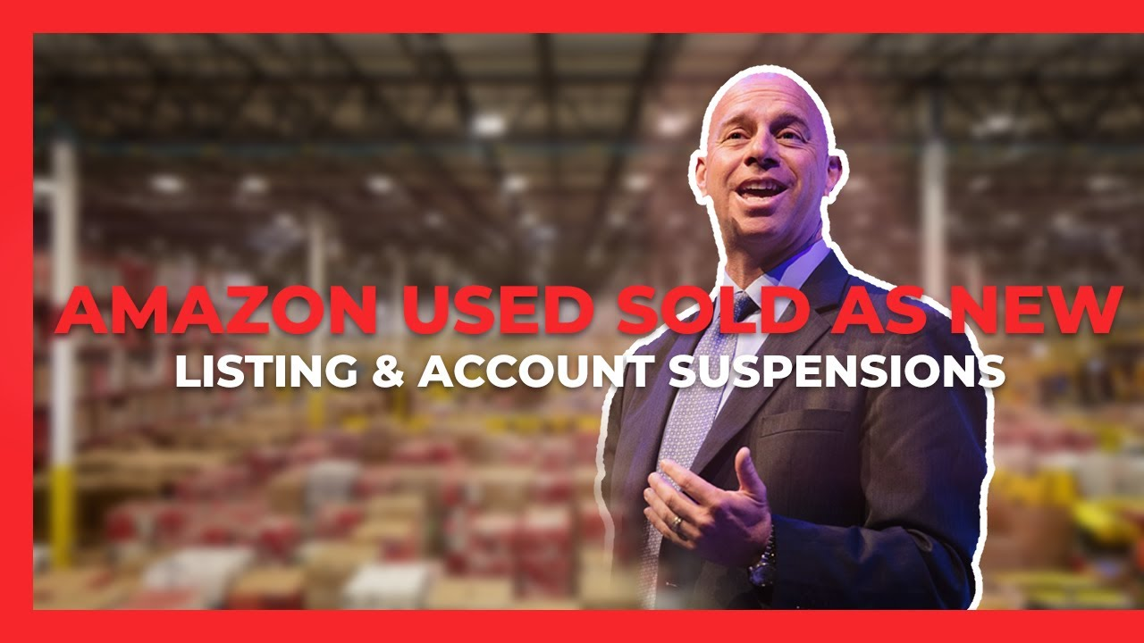 Amazon Used Sold as New Listing & Account Suspensions
