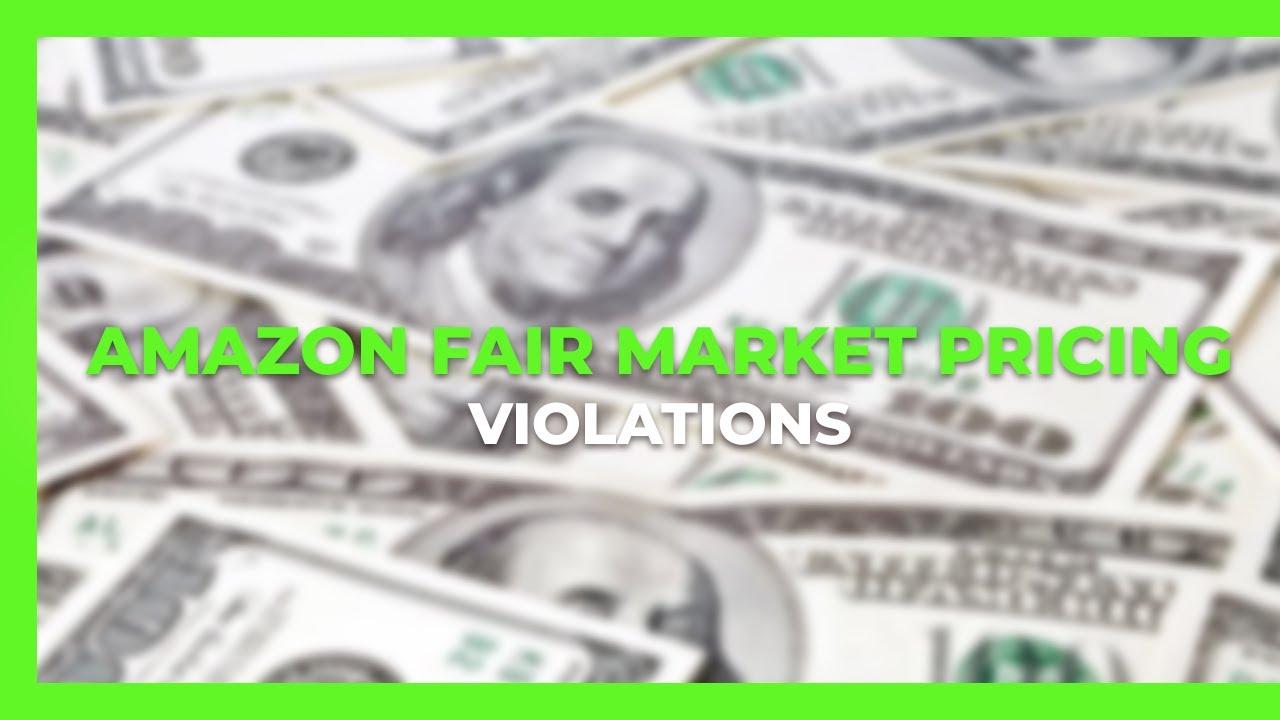 Great News for AMZ Sellers regarding Fair Market Pricing Violations