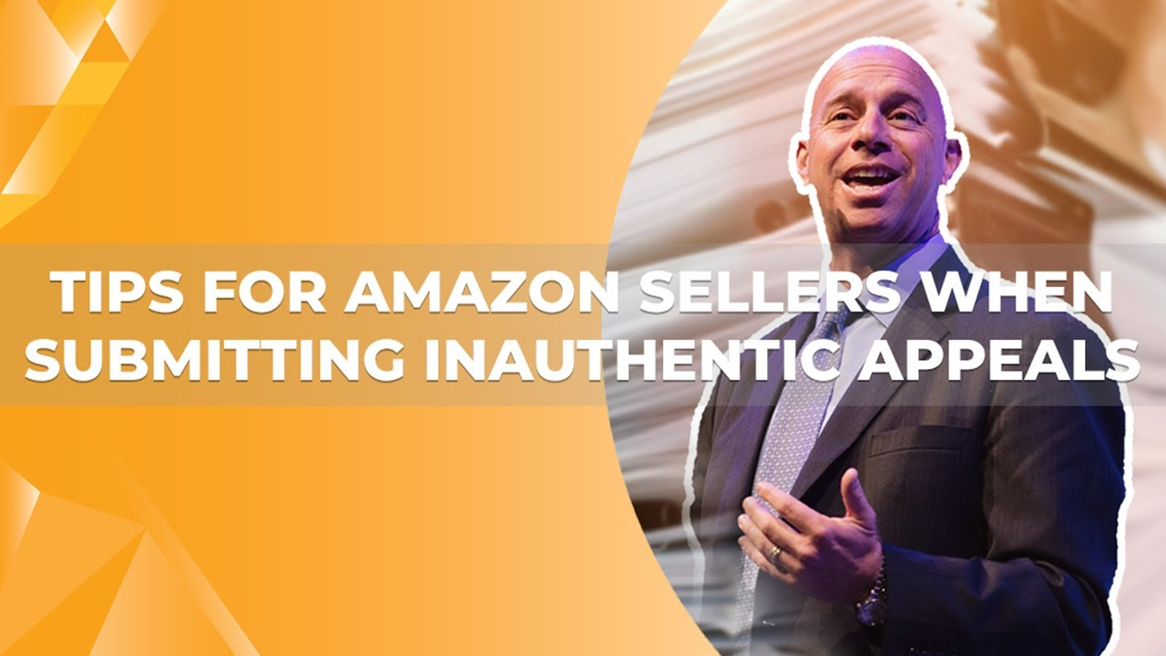 Tips for Amazon Sellers Submitting Inauthentic Suspension Appeals