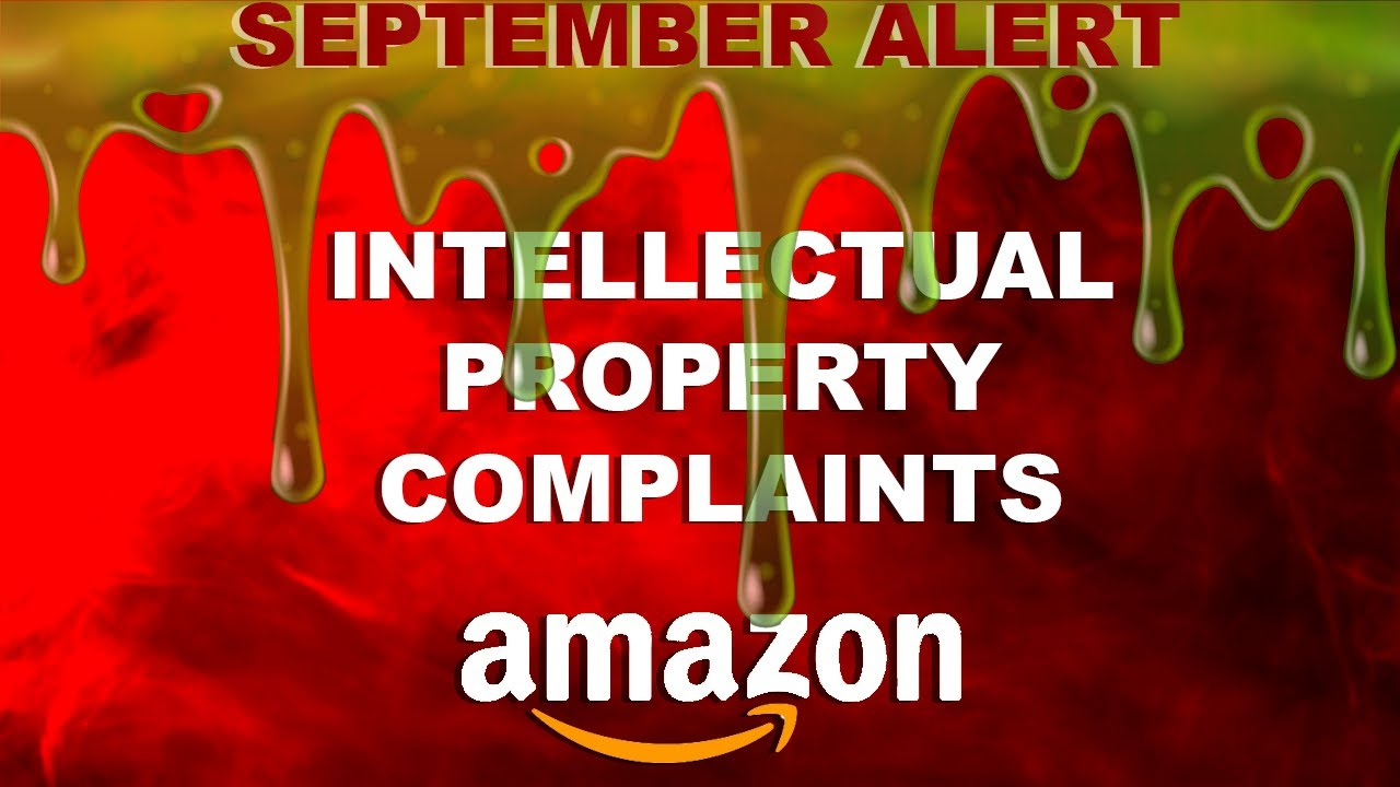 AMAZON SEPTEMBER ALERT - Posting Sellers Information & Intellectual Property Complaints