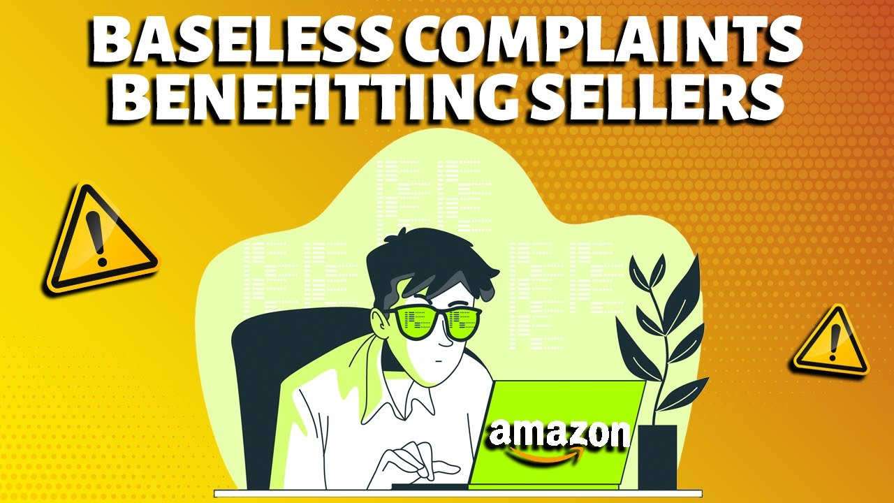 Amazon Sellers Filing Baseless Complaints to Benefit Themselves