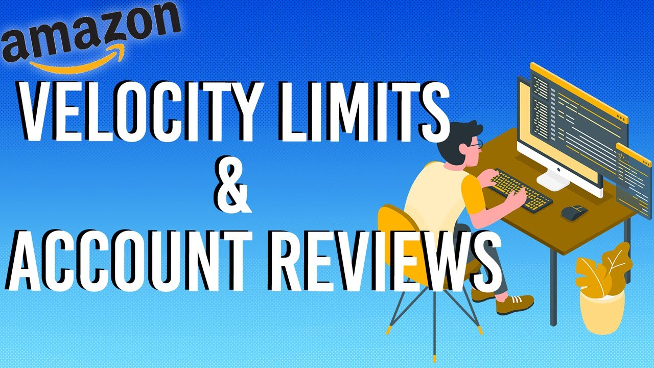 Amazon Velocity Limits: How They Affect Sellers' Accounts