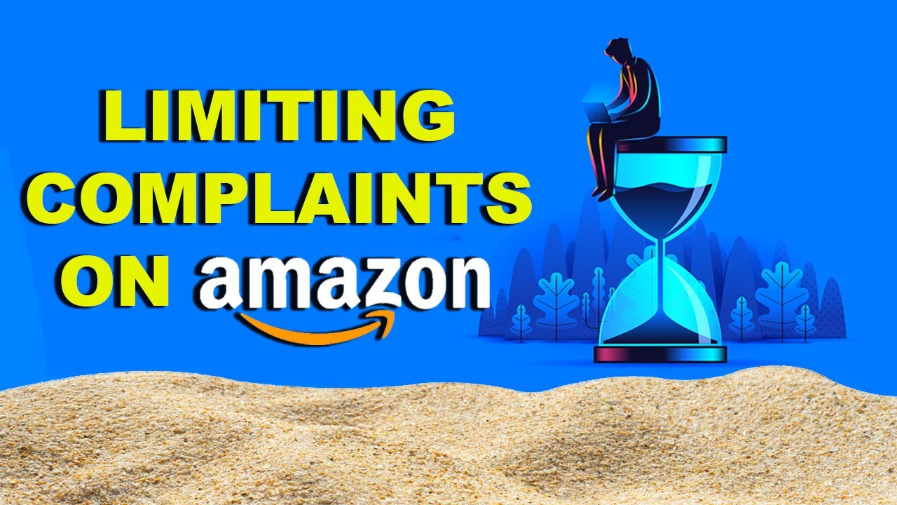 How Amazon Sellers Limit the Amount of Complaints on their Accounts