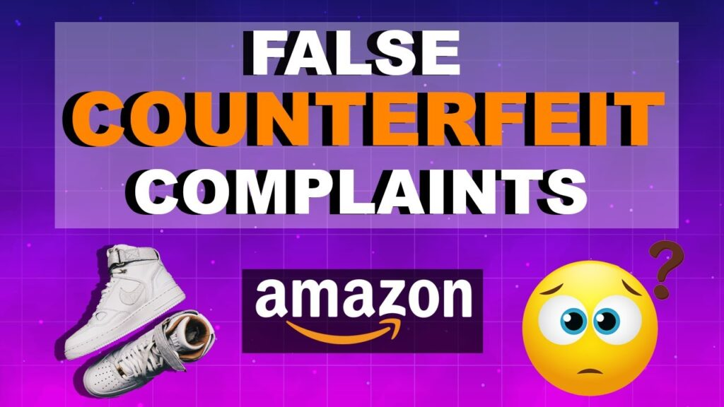How FALSE COMPLAINTS for Selling COUNTERFEIT PRODUCTS on AMAZON can be Serious & Harmful to Sellers