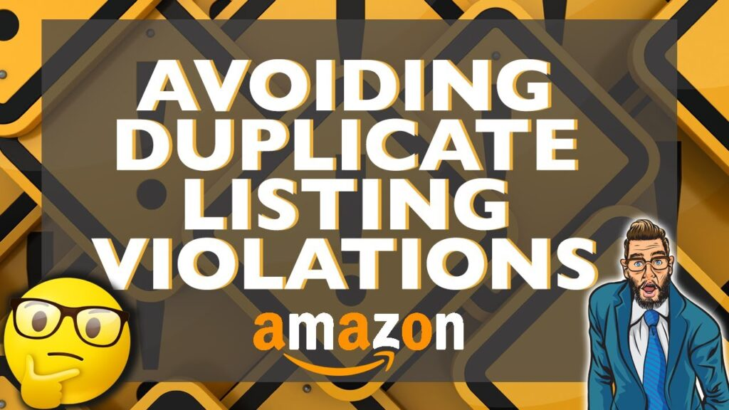 How Sellers can Prevent Duplicate Listing Violations on the Amazon Platform