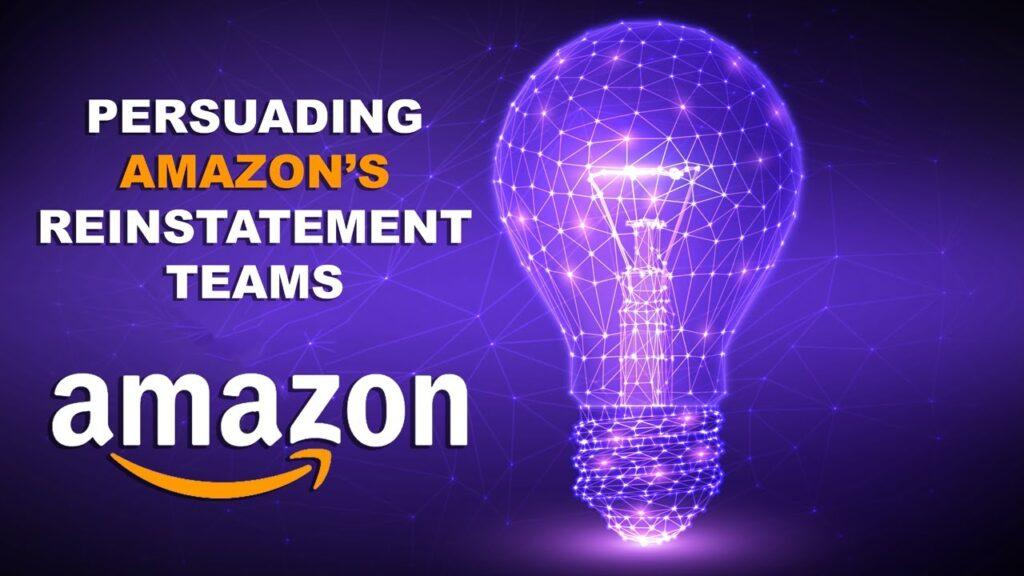 How To Persuade Amazon's Reinstatement Teams