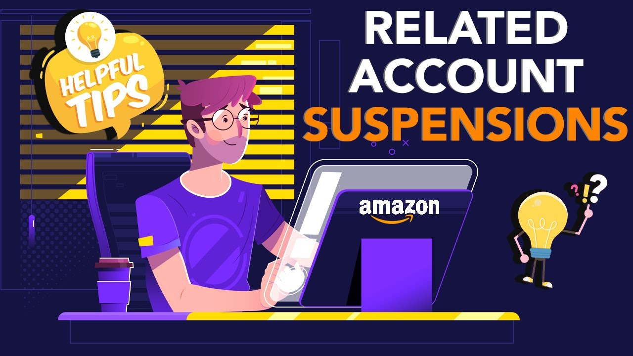 Tips on How to Avoid Related Account Suspensions for Amazon Sellers