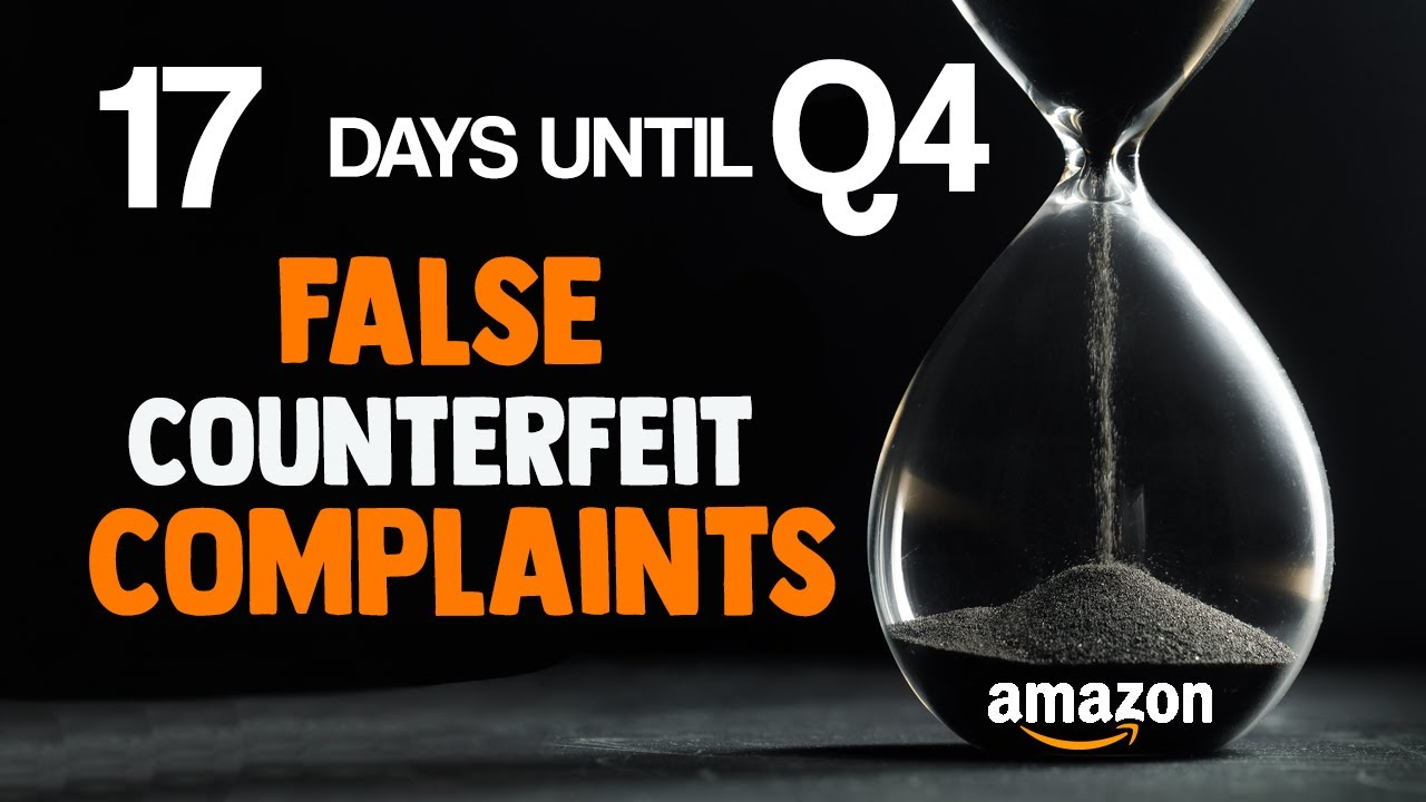 Amazon Sellers Receiving False Counterfeit Complaints Have Rights