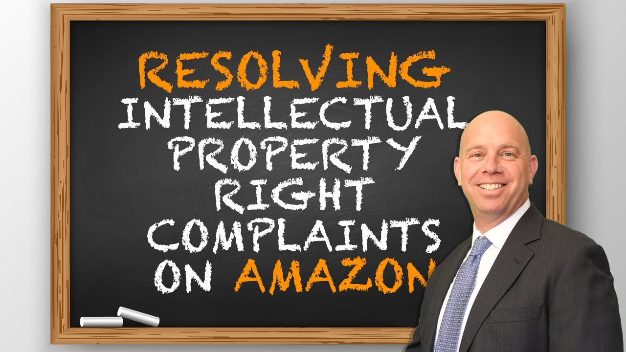 How To Resolve Intellectual Property Complaints on Amazon