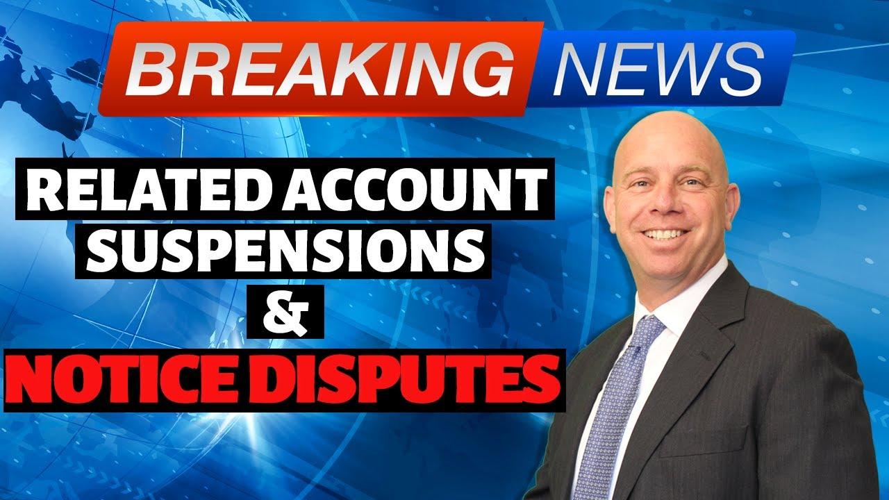 Increasing Related Account Suspensions & Contacting Notice Dispute