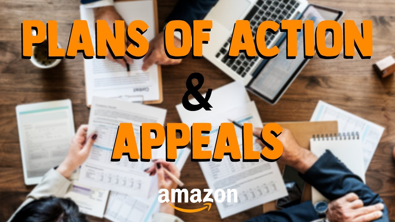Plans of Action & Appeals for Suspended Amazon Sellers