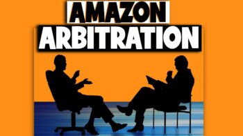 Taking Amazon to Arbitration & Resolving Disputes