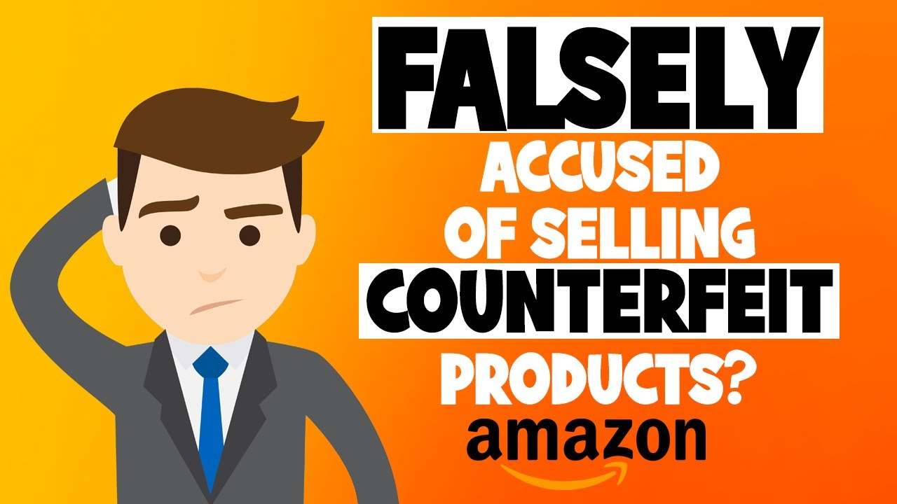 Top 3 Steps when FALSELY ACCUSED of Selling Counterfeit Products on Amazon