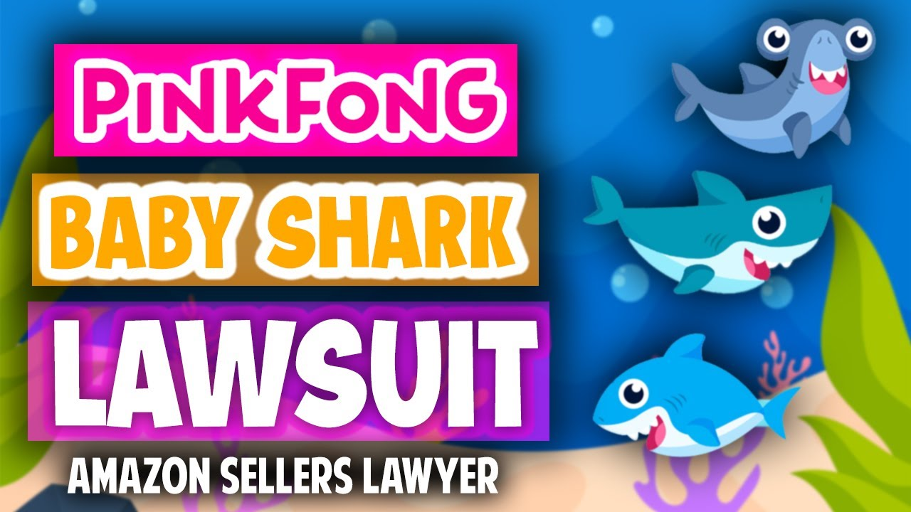 Amazon Sellers Lawyer WINS False Counterfeit Case Against Pinkfong Baby Shark