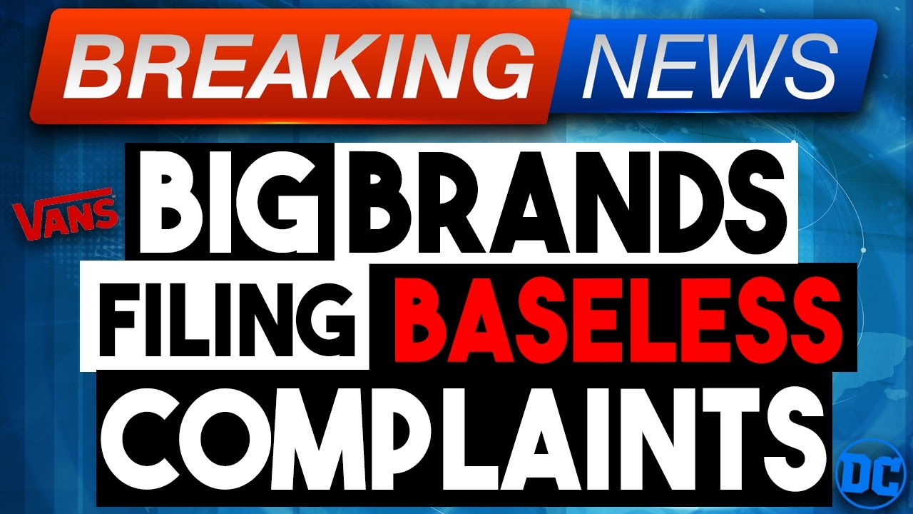 BIG BRANDS Filing BASELESS Intellectual Property COMPLAINTS Against Sellers