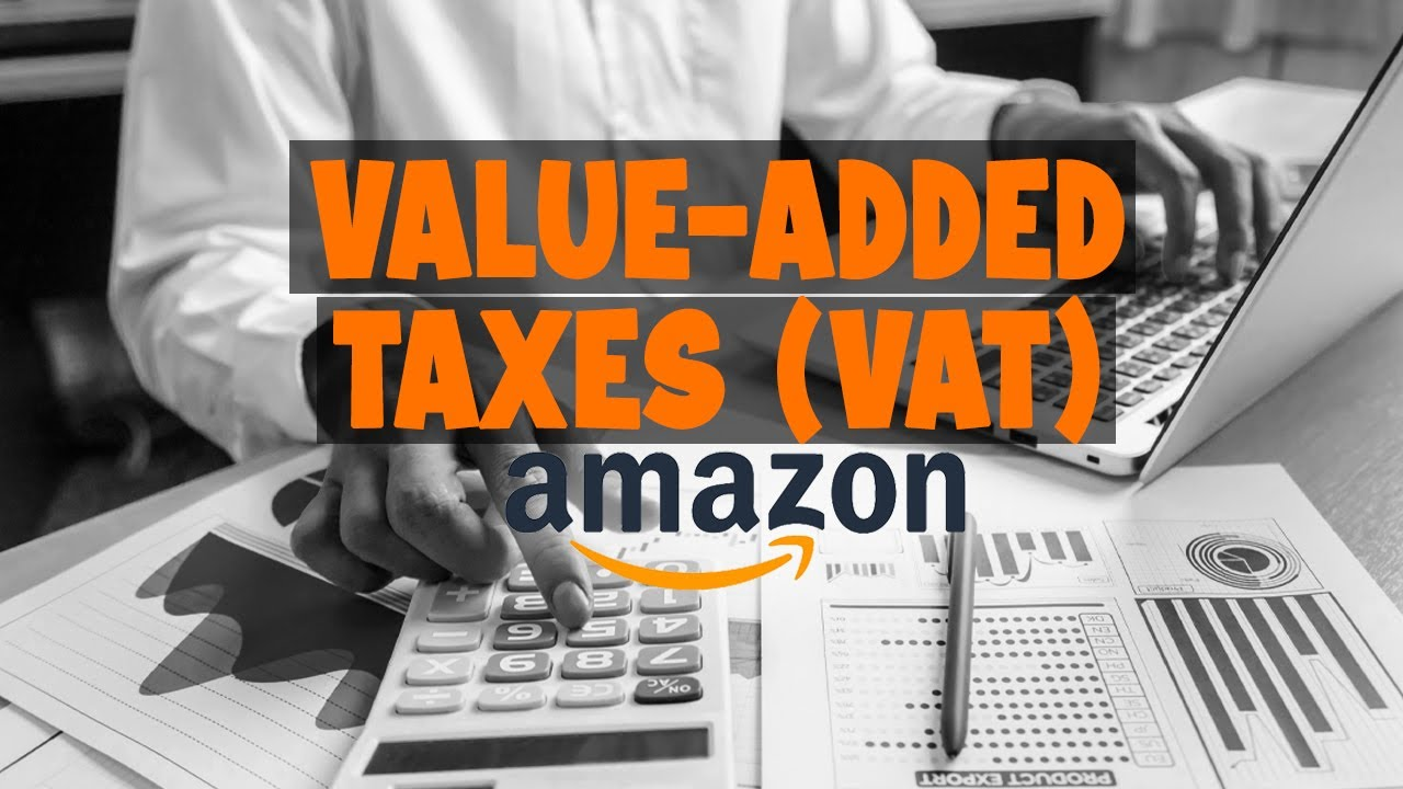 Amazon Collecting Value Added Taxes (VAT) for U.K. Sellers