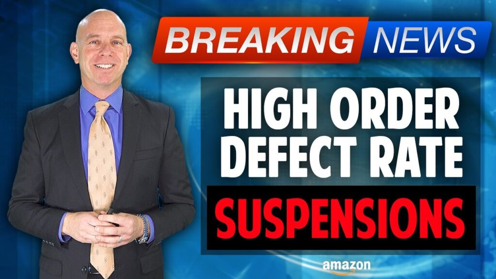 Increase in High Order Defect Rate (ODR) Suspensions Against Amazon Sellers