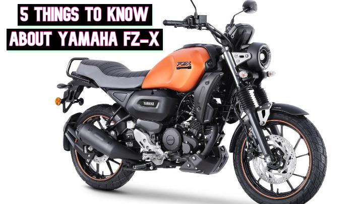Five Things To Know About Yamaha FZ-X