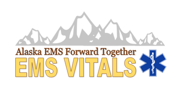 Alaska EMS Forward Together EMS VITALS