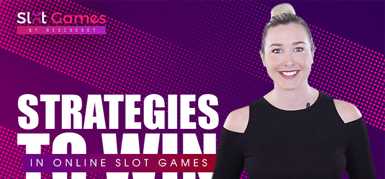 Strategies To Win In Online Slot Games Blog Featured Image
