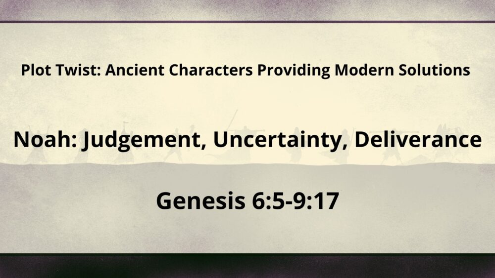 Noah: Judgement, Uncertainty, Deliverance Image